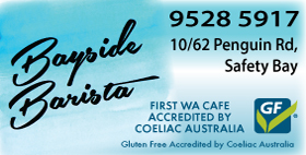 *BAYSIDE BARISTA - ROCKINGHAM RESTAURANTS CAFE SAFETY BAY - COELIAC ACCREDITED CAFE