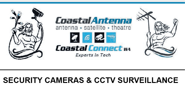 *Coastal Connect WA (Coastal Antenna) - Security Cameras Mandurah, Rockingham