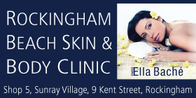*ROCKINGHAM BEACH SKIN & BODY CLINIC - ELLA BACHE SALON - SEE OUR AUGUST SPECIAL - WE ARE OPEN BOOKINGS RECOMMENDED